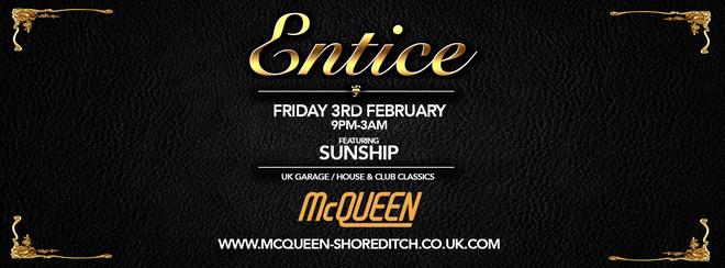 Entice UK Garage Special at Mcqueens ft SUNSHIP