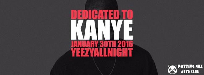 Dedicated To Kanye | #YeezyAllNight - January 30th 2017