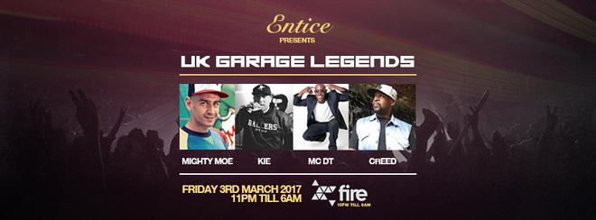 Entice presents UK Garage Legends Mighty Moe / MC DT / Creed / MC Kie