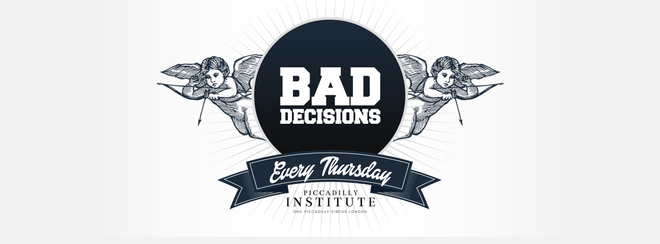 Bad Decisions Every Thursday!