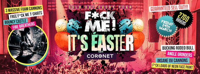 F*CK ME IT'S EASTER! First 200 Tickets £5!
