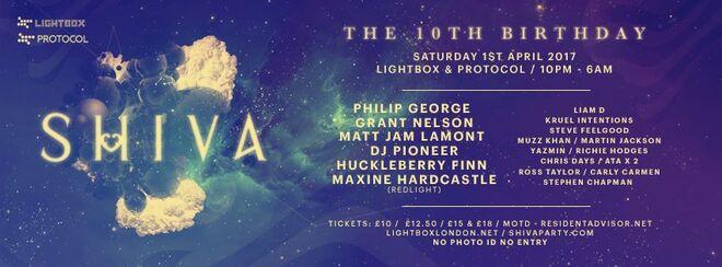Shiva 10th Birthday with Philip George / Grant Nelson / Matt Jam Lamont & Pioneer