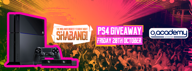 Shabang! PS4 Giveaway! O2 Academy Leicester