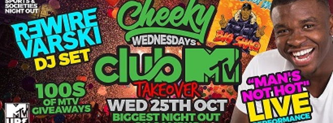 Cheeky Wednesday: Man's Not Hot LIVE x MTV Takeover