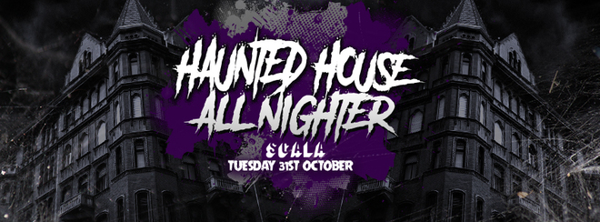 The Halloween Haunted House All Nighter at SCALA! Till 6am!