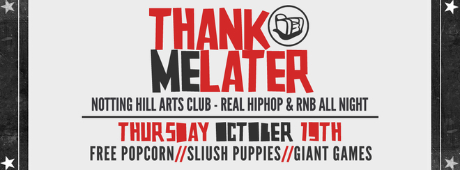 Thank Me Later  – HipHop n R&B | Thursday October 19th!