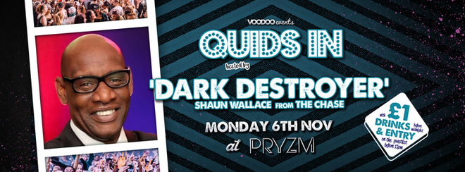Quids In Hosted by Shaun 'The Dark Destroyer' Wallace