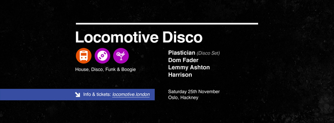 Locomotive Disco - Plastician, Dom Fader & Lemmy Ashton