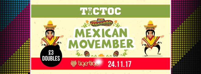 TIC TOC Friday's // Mexican Movember