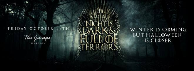 The Night Is Dark & Full Of Terrors - Game of Thrones Halloween Party | Friday 27th