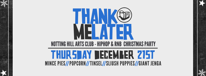Thank Me Later – HipHop & RnB Christmas Party | Notting Hill Arts Club