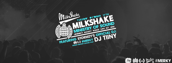 Milkshake, Ministry of Sound – October 17th | Ft Stormzy's Official DJ Tiiny