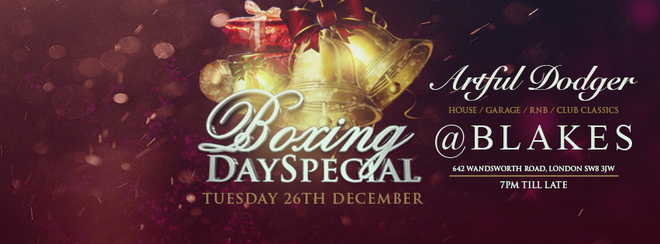 Blake's Boxing Day Special featuring Artful Dodger