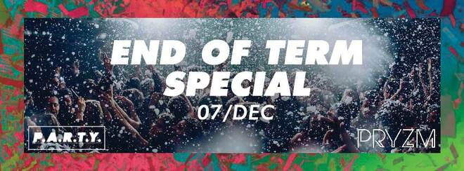 End of Term Special | PRYZM