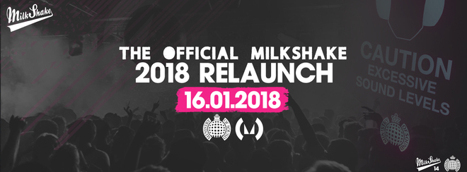 Ministry of Sound, Milkshake – The Official 2018 Relaunch