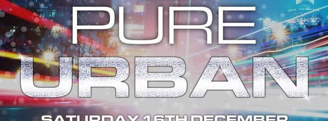 Pure Urban Saturday 16th December at Starworks Warehouse