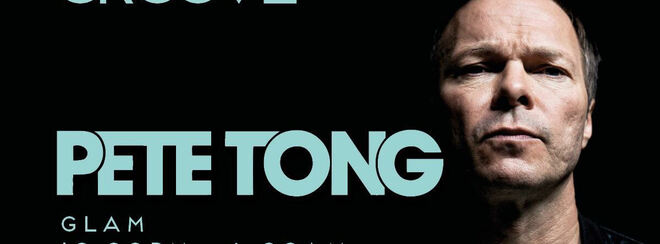 Groove presents: Pete Tong
