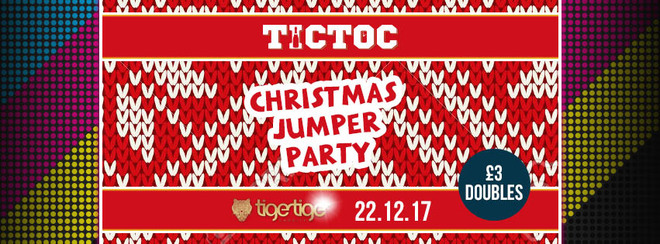 TIC TOC Fridays' // Christmas Jumper Party