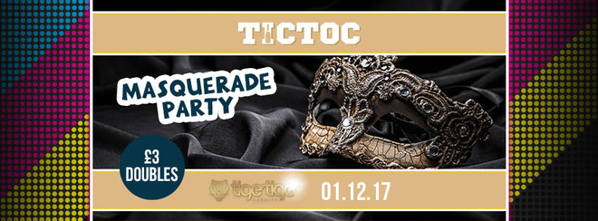 TIC TOC Friday's // Masquerade Party