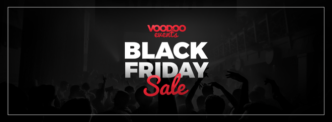 Black Friday Sale - 50% Off All 2017 Tickets (Inc. Boxing Day & NYE!!)