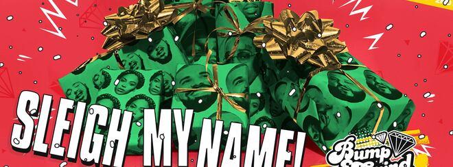 Bump & Grind: Sleigh My Name