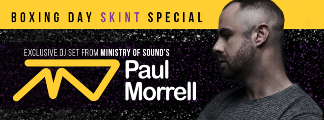 Boxing Day SKINT Special with Ministry of Sound's PAUL MORRELL