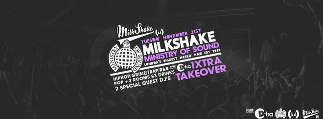 Milkshake, Ministry of Sound – November 21st | Radio 1Xtra Takeover!