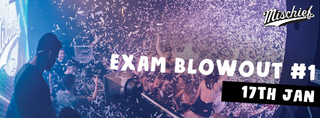Mischief | Exam Blowout #1