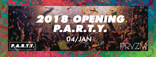 2018 Opening P.A.R.T.Y. | PRYZM
