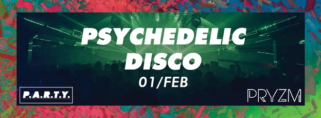 Psychedelic Disco | PRYZM