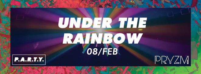 Under The Rainbow | PRYZM