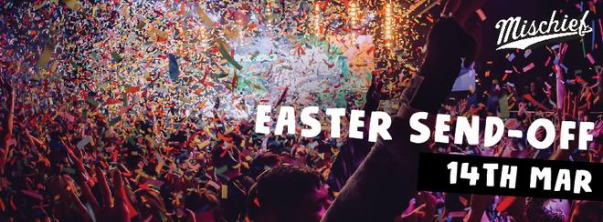 Mischief | Easter Send Off