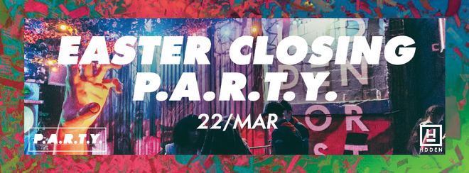 Easter Closing P.A.R.T.Y. | Hidden MCR