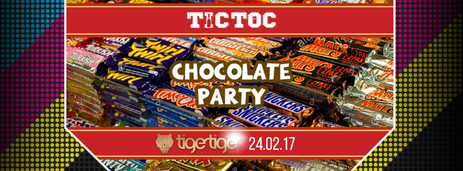 Chocolate Party // TIC TOC Friday's @ TIger Tiger
