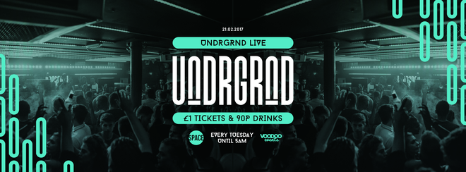 UNDRGRND LIVE : Tuesdays at Space