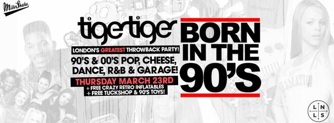 Born In The 90's! London's Most Nostalgic Rave | March 23rd Tiger Tiger