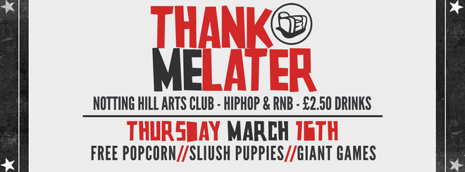 Thank Me Later  - HipHop n R&B | Thursday March 16th!