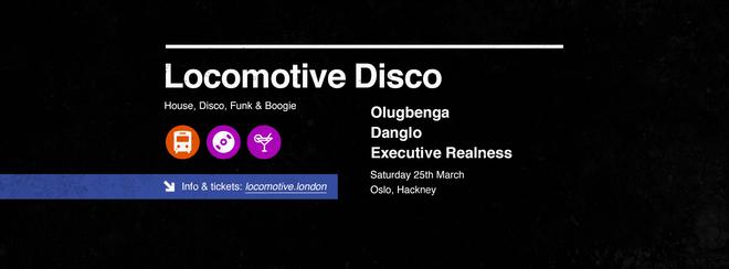 Locomotive Disco - Olugbenga + Danglo