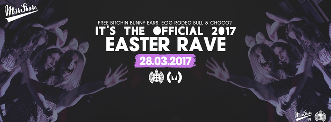 Ministry of Sound Easter Rave 2017 - Milkshake End Of Term | Tickets Out Now!