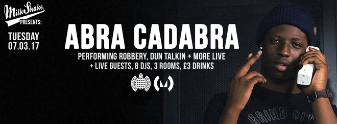 Milkshake, Ministry of Sound Feat: ABRA CADABRA + Guests // 3 Rooms of Music