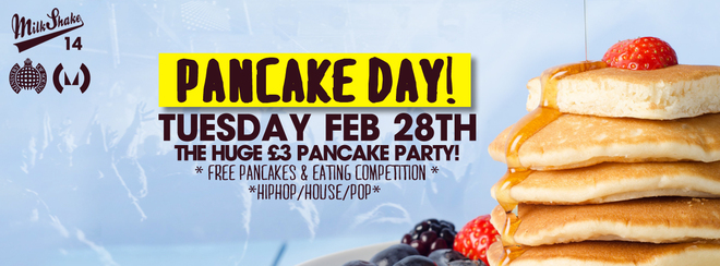 Milkshake, Ministry of Sound - Pancake Day Rave | - NEARLY SOLD OUT!