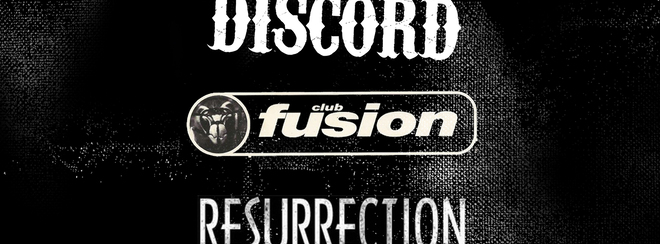 The DISCORD x FUSION x RESURRECTION Alternative Bank Holiday!