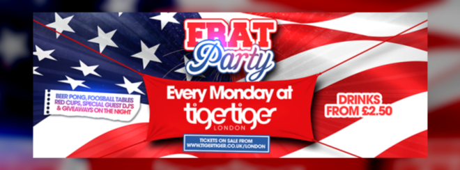FRAT Party - Tiger Mondays