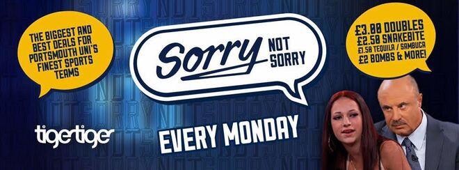 Tiger Tiger Presents #SorryNotSorry