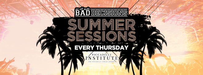 Bad Decisions Thursdays / Summer Sessions