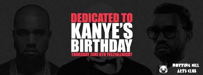 Dedicated To Kanye's Birthday Party - June 8th #YeezyAllNight