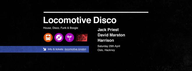 Locomotive Disco - Jack Priest + David Marston