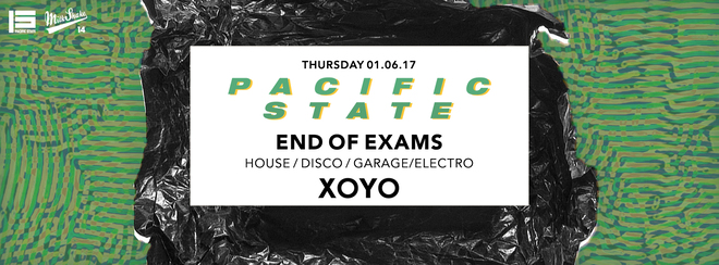 Pacific State | XOYO End of Exams Rave