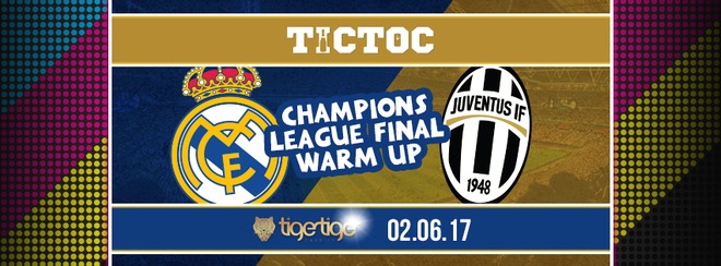 CHAMPIONS LEAGUE FINAL Warm Up // TIC TOC Friday's @ Tiger Tiger