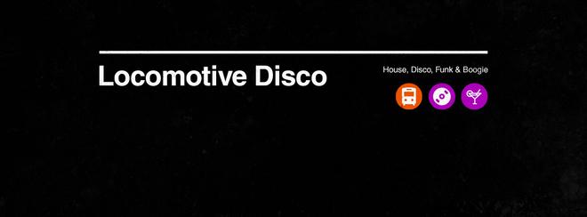 Locomotive Disco - The Golden Boy + Loz Goddard